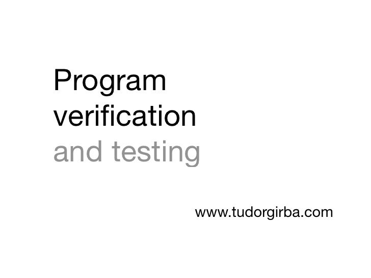 Programverificationand testing          www.tudorgirba.com