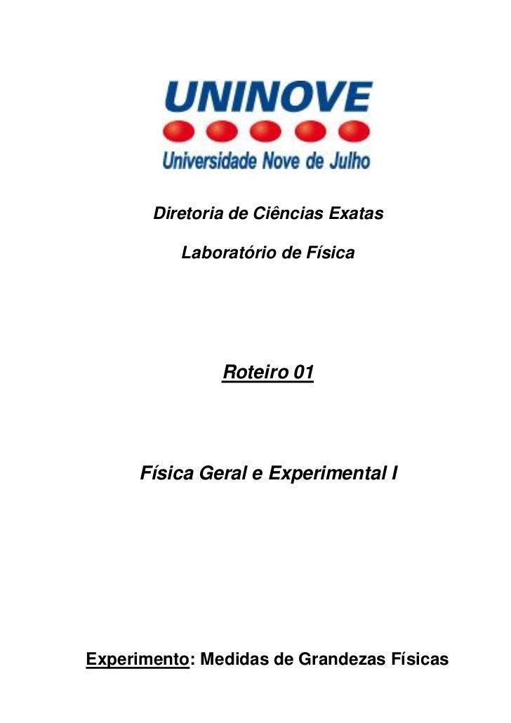 Diretoria de Ciências Exatas          Laboratório de Física               Roteiro 01      Física Geral e Experimental IExp...