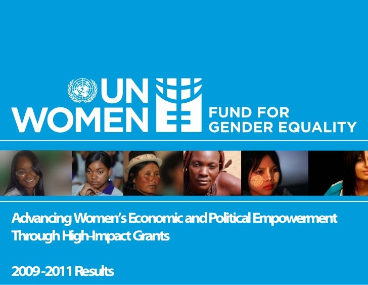Advancing Women's Economic and Political EmpowermentThrough High-Impact Grants2009 -2011 Results