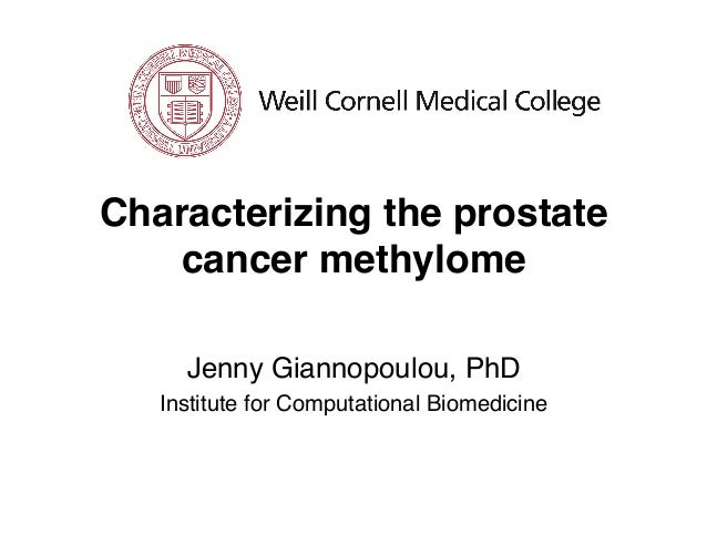 Characterizing the prostate cancer methylome! Jenny Giannopoulou, PhD! Institute for Computational Biomedicine!
