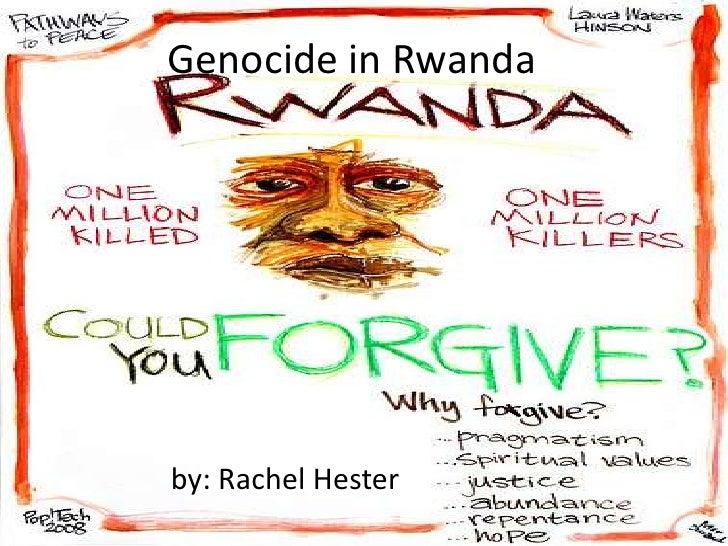 Genocide in Rwanda<br />by: Rachel Hester<br />