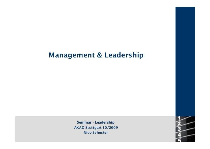 Management & Leadership            Seminar - Leadership       AKAD Stuttgart 10/2009           Nico Schuster