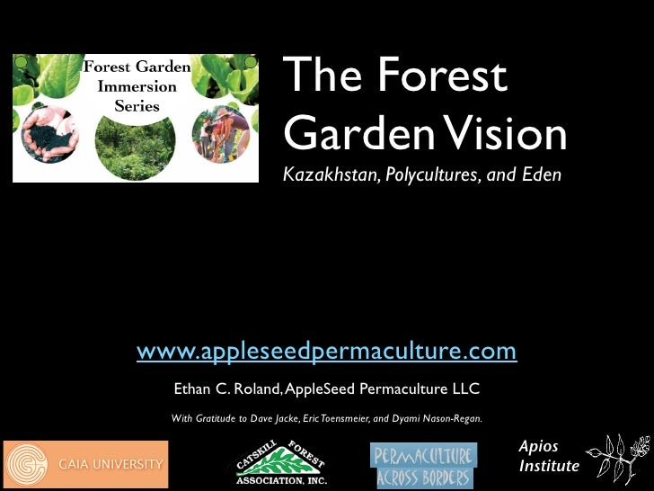 The Forest                           Garden Vision                           Kazakhstan, Polycultures, and Eden     www.ap...