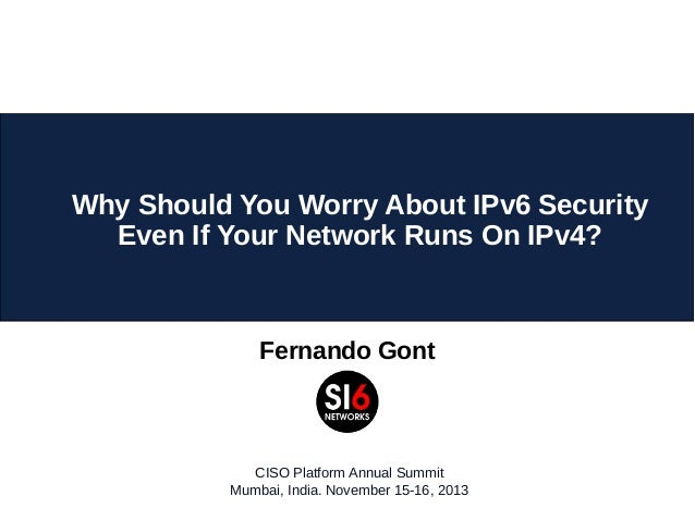 ciso-platform-annual-summit-2013-ipv6-implications-on-ipv4-nets-dynamic