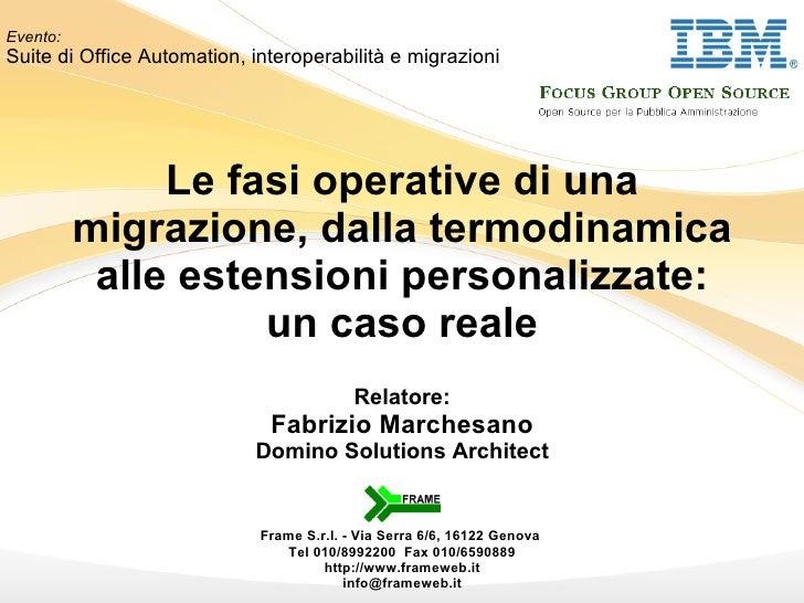Le fasi operative di una migrazione, dalla termodinamica alle estensioni personalizzate: un caso reale Frame S.r.l. - Via ...