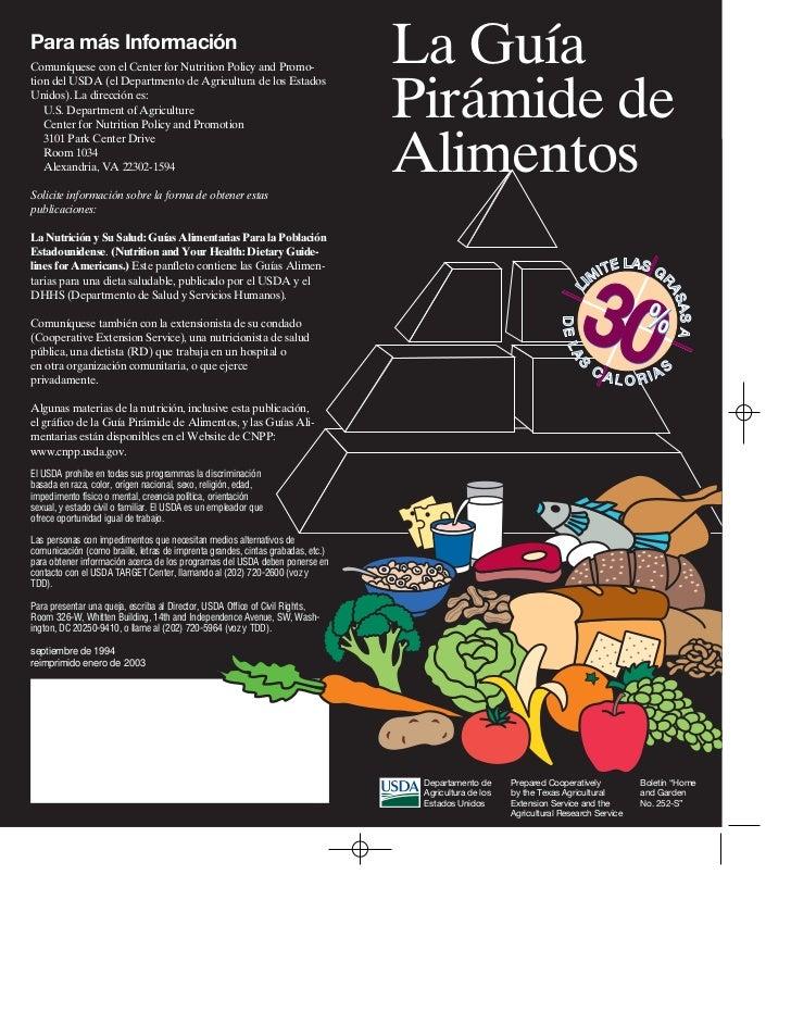 Para más InformaciónComuníquese con el Center for Nutrition Policy and Promo-tion del USDA (el Departmento de Agricultura ...