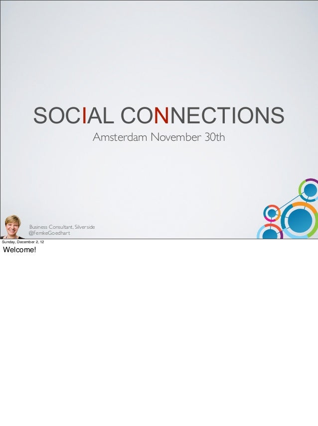 SOCIAL CONNECTIONS                                           Amsterdam November 30th              Business Consultant, Sil...