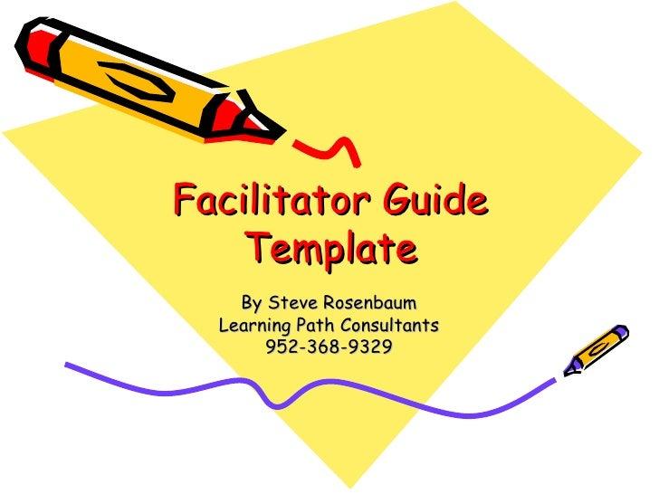 Facilitator Guide Template By Steve Rosenbaum Learning Path Consultants 952-368-9329