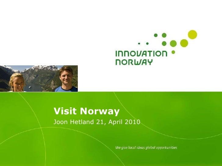 Visit Norway Joon Hetland 21 , April   2010