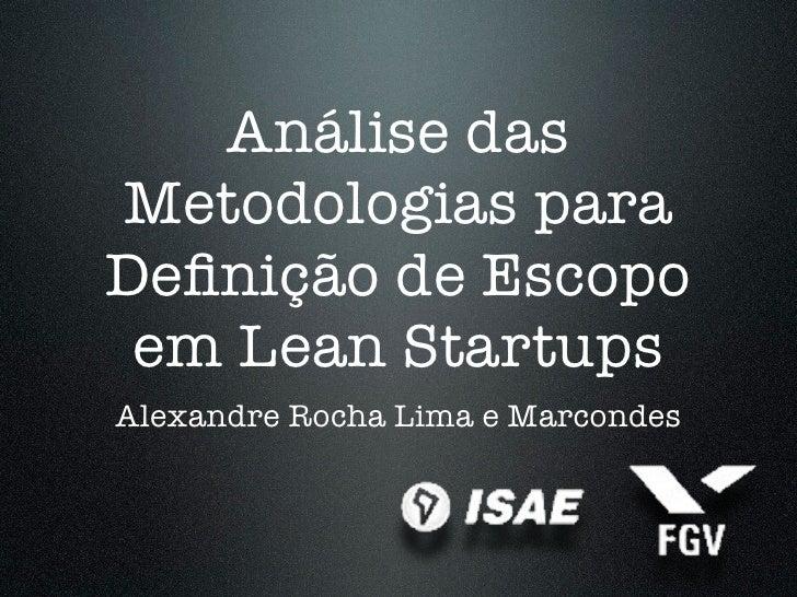 Análise das metodologias para definição de escopo em Lean Startups