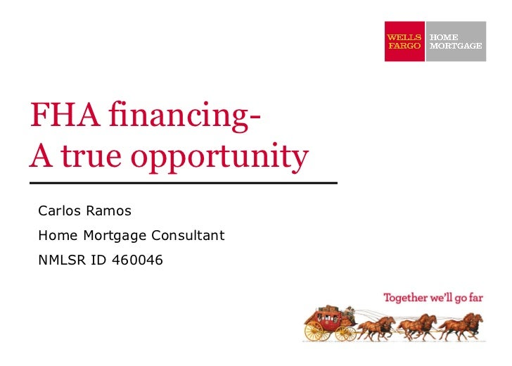FHA financing- A true opportunity   Carlos Ramos Home Mortgage Consultant NMLSR ID 460046
