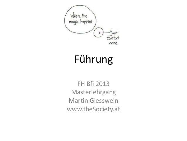 Führung FH Bfi 2013 Masterlehrgang Martin Giesswein www.theSociety.at