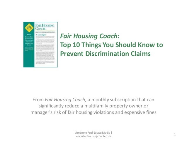 Fair Housing Coach: Top 10 Things You Should Know to Prevent Discrimination Claims  From Fair Housing Coach, a monthly sub...