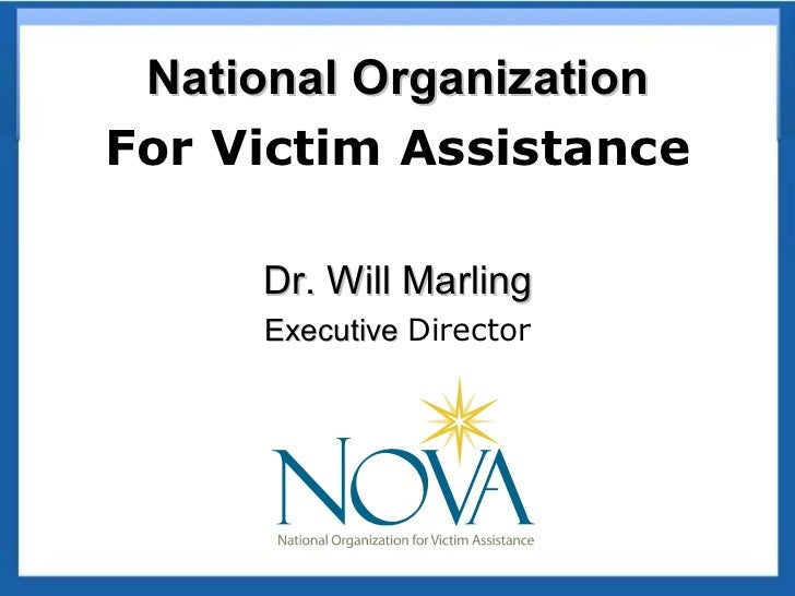 National OrganizationFor Victim Assistance     Dr. Will Marling     Executive Director