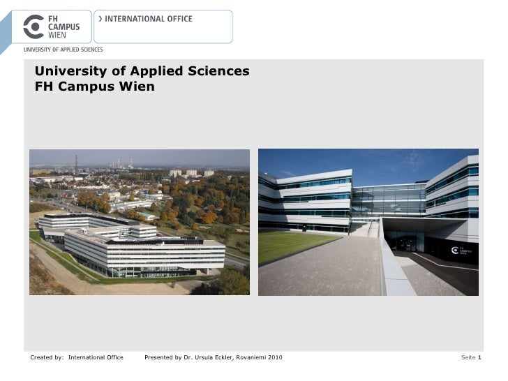 University of Applied Sciences FH Campus Wien Created by:  International Office Presented by Dr. Ursula Eckler, Rovaniemi ...