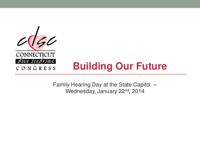 Building Our Future Family Hearing Day at the State Capitol – Wednesday, January 22nd, 2014