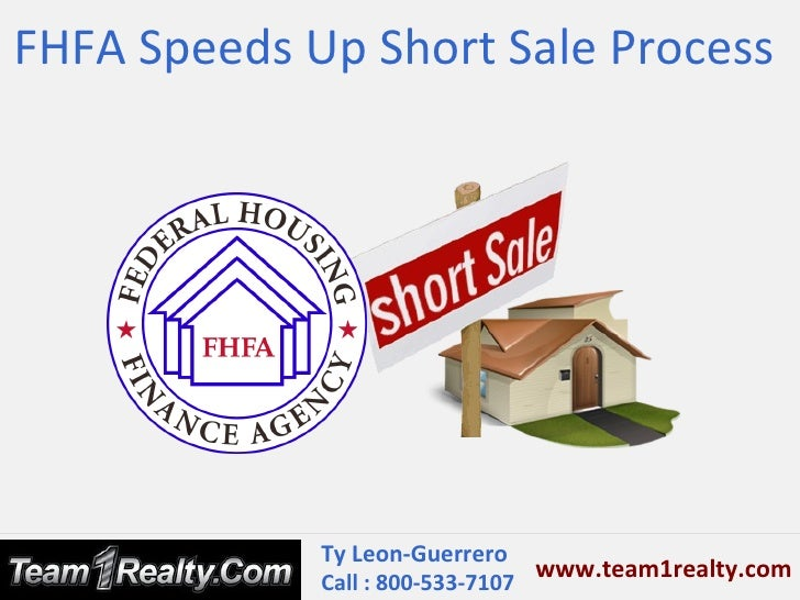 FHFA Speeds Up Short Sale Process Ty Leon Guerrero of Team1Realty Fairfield CA