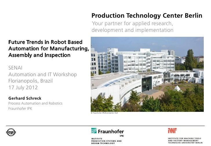 Tendências Futuras: Automação baseada em robótica para fabricação, montagem e inspeção