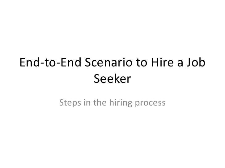 End-to-End Scenario regarding the hiring process