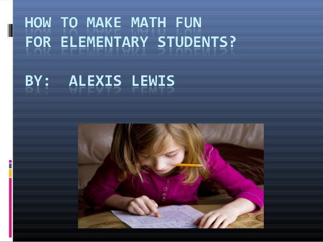 Contents  Making Math Fun for Kids (Slides 3-4)  My Thoughts (Slide 5)  Math Problem Games for Kids (Slides 6-7)  My R...