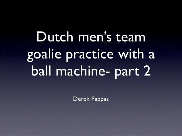 Fhpb Dutch national mens team goalie practice with ball machine 2