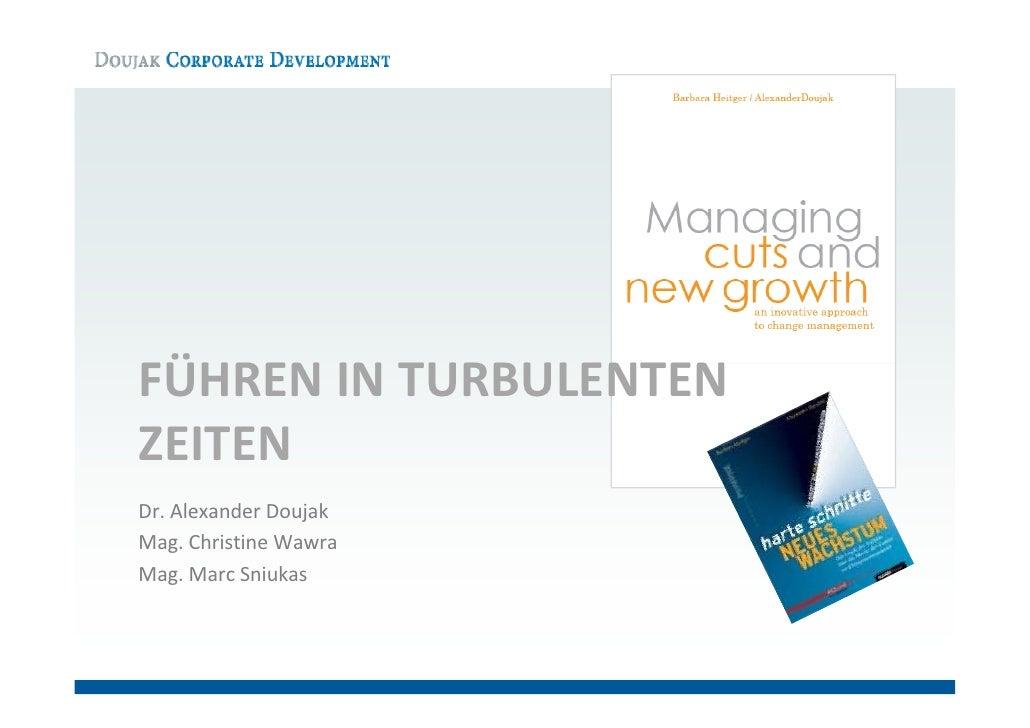 FÜHRENINTURBULENTEN FÜHREN IN TURBULENTEN ZEITEN Dr.AlexanderDoujak Mag.ChristineWawra Mag.MarcSniukas