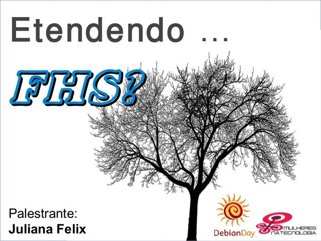 Etendendo … FHSFHS?? Palestrante: Juliana Felix