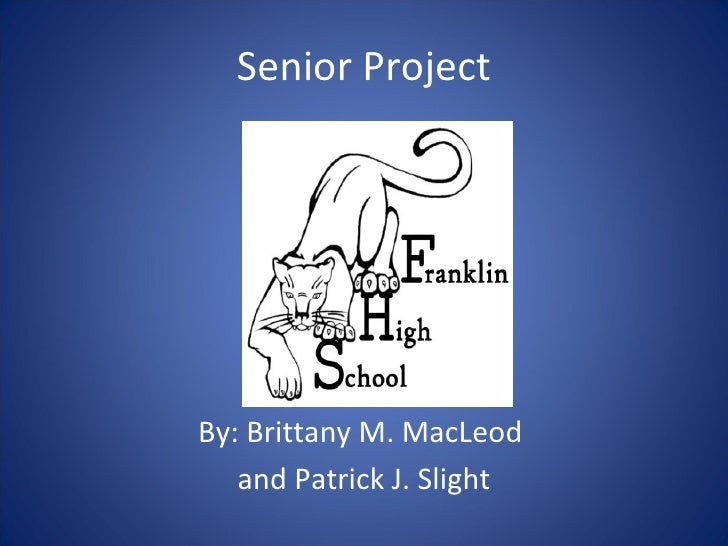 Senior Project By: Brittany M. MacLeod  and Patrick J. Slight