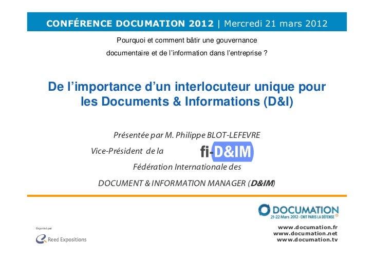 CONFÉRENCE DOCUMATION 2012 | Mercredi 21 mars 2012              Pourquoi et comment bâtir une gouvernance           docume...