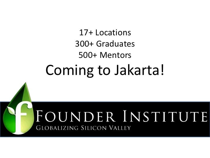 Jakarta Founder Institute - Indonesian Startups, Global Network