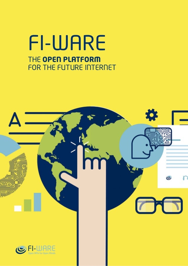 FI-WARE THE OPEN PLATFORM FOR THE FUTURE INTERNET