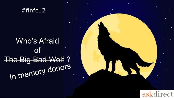 #finfc12   Who's Afraid        ofThe Big Bad Wolf ?
