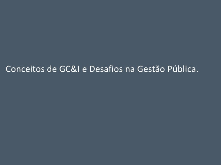 Conceitos de GC&I e Desafios na Gestão Pública