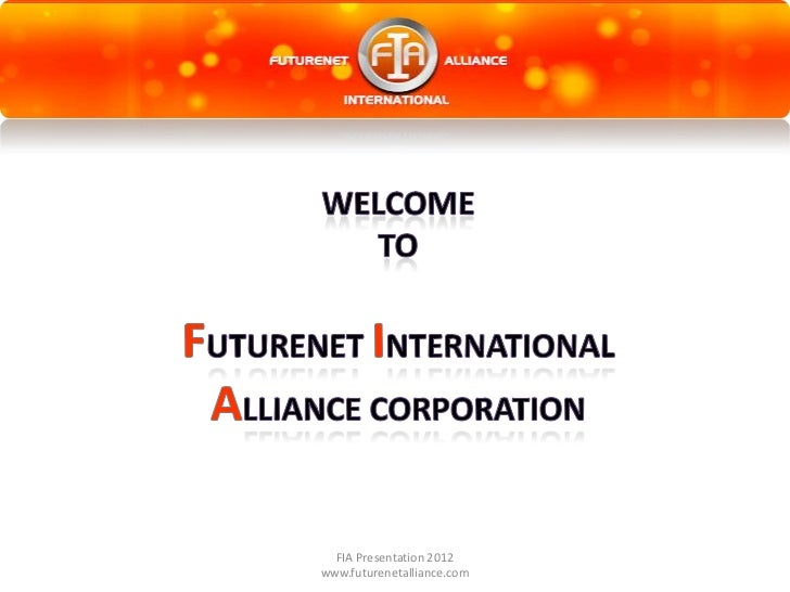 FIA Presentation 2012www.futurenetalliance.com