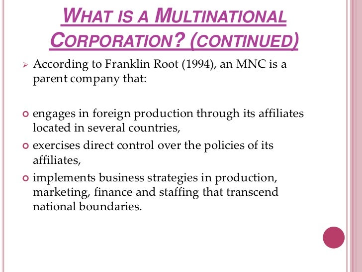 essay on multinationals A multinational corporation has its facilities and other assets in at least one country other than its home country.