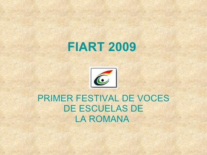 FIART 2009 PRIMER FESTIVAL DE VOCES DE ESCUELAS DE LA ROMANA