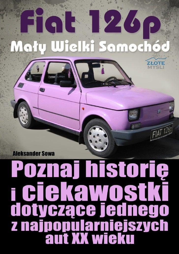 Fiat 126p. Mały Wielki Samochód / Aleksander Sowa