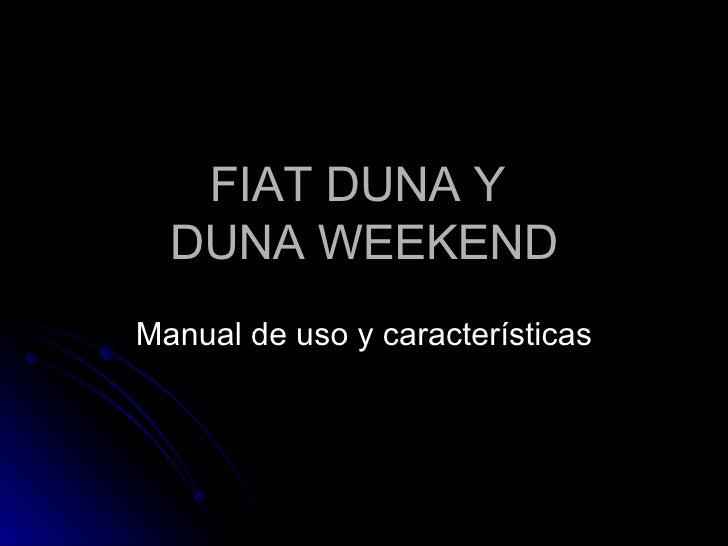 FIAT DUNA Y  DUNA WEEKEND Manual de uso y características