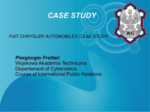 case 7 the 2009 chrysler fiat strategic alliance Alfa romeo & maserati nafta planning manager  fca fca us llc, was  formed in 2009 from a global strategic alliance with fiat group.