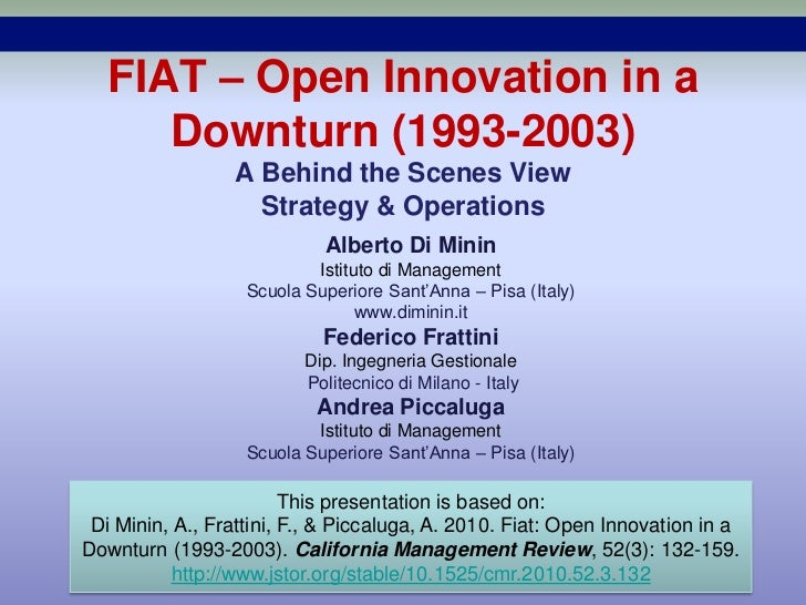 FIAT – Open Innovation in a     Downturn (1993-2003)                 A Behind the Scenes View                   Strategy &...