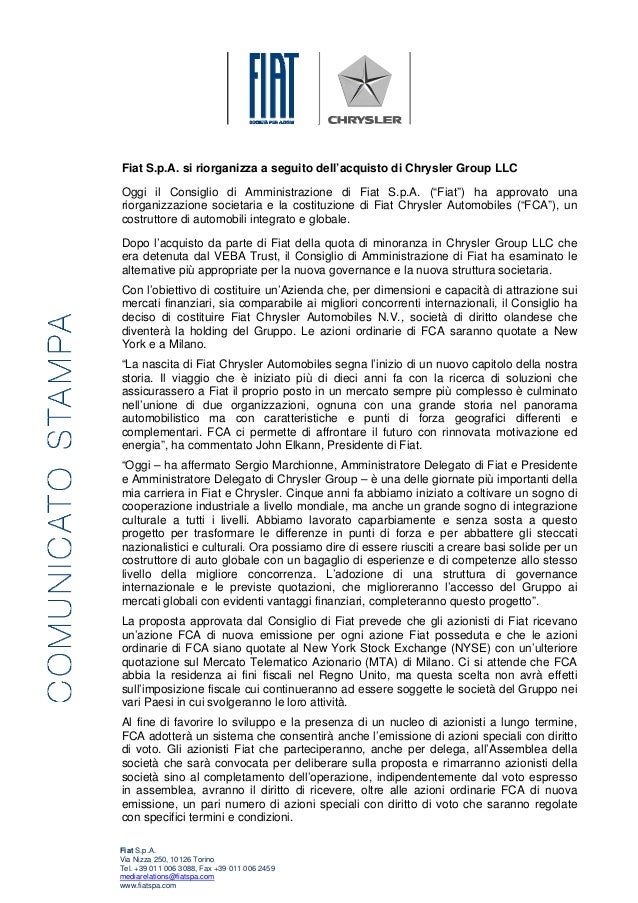 Fiat S.p.A. si riorganizza a seguito dell'acquisto di Chrysler Group LLC Oggi il Consiglio di Amministrazione di Fiat S.p....