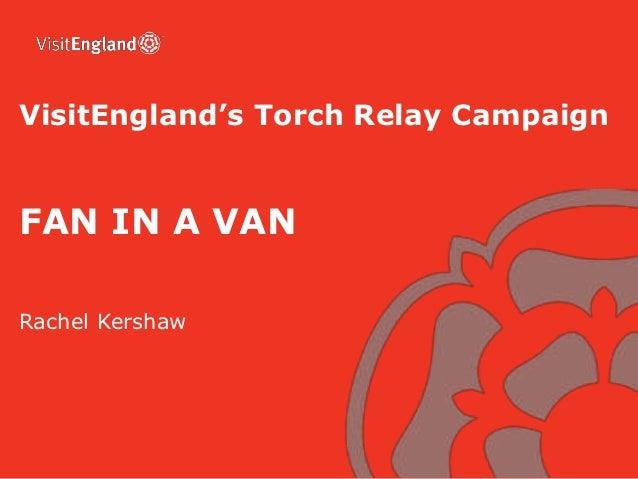VisitEngland's Torch Relay CampaignFAN IN A VANRachel Kershaw