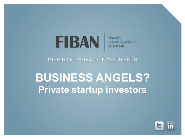 BUSINESS ANGELS? Private startup investors