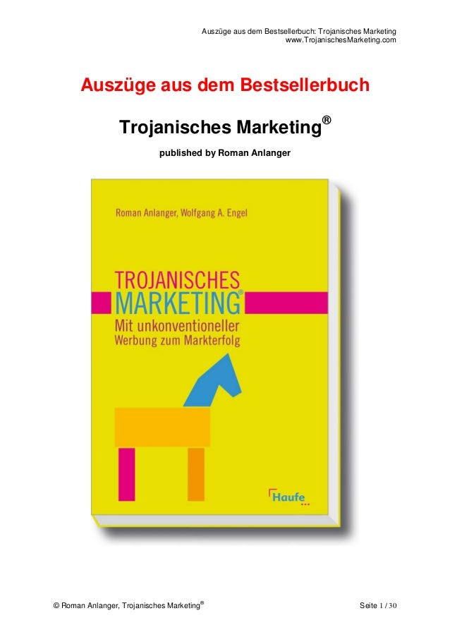 Auszüge aus dem Bestsellerbuch: Trojanisches Marketing www.TrojanischesMarketing.com © Roman Anlanger, Trojanisches Market...