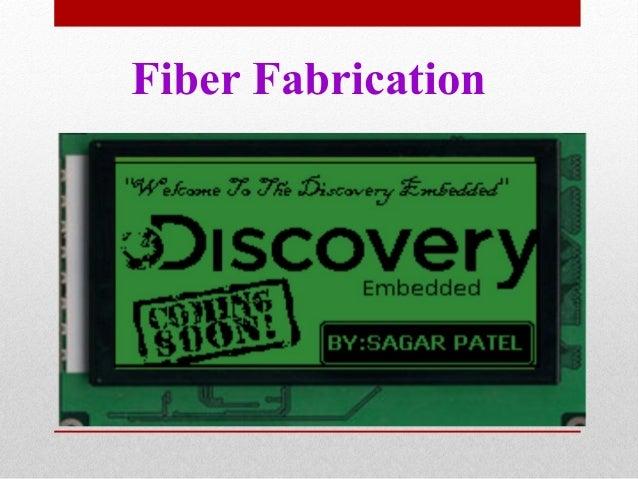 Fiber fabrications