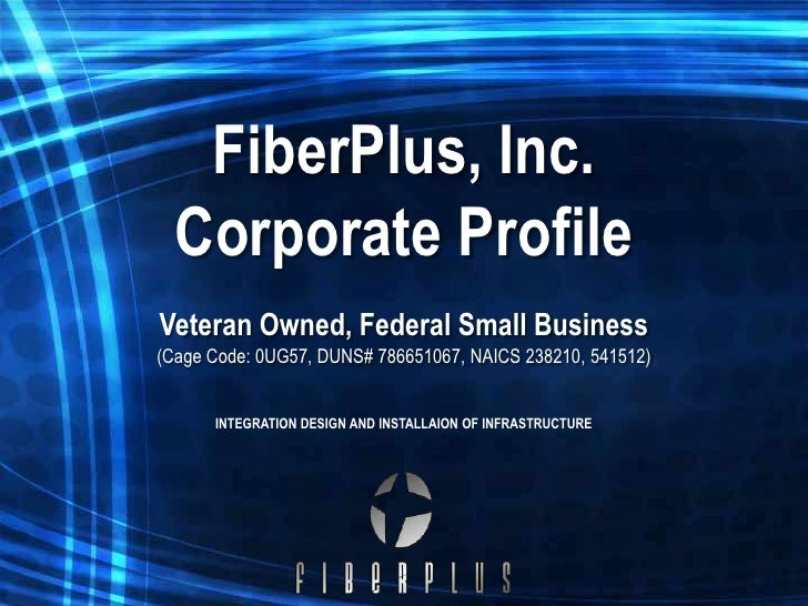 FiberPlus, Inc. Corporate Profile<br />Veteran Owned, Federal Small Business<br />(Cage Code: 0UG57, DUNS# 786651067, NAIC...