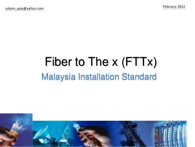 sulaim_qais@yahoo.com                               February 2013                        Fiber to The x (FTTx)            ...