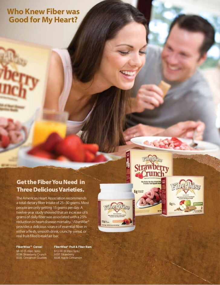 Who Knew Fiber wasGood for My Heart?  Get the Fiber You Need in  Three Delicious Varieties.  The American Heart Associatio...