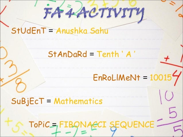 StUdEnT = Anushka Sahu        StAnDaRd = Tenth ' A '                   EnRoLlMeNt = 10015SuBjEcT = Mathematics   ToPiC = F...