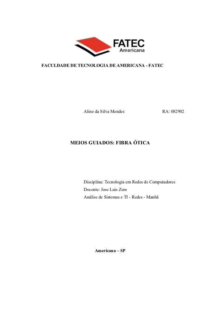 FACULDADE DE TECNOLOGIA DE AMERICANA - FATEC               Aline da Silva Mendes                      RA: 082902          ...